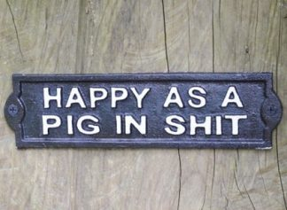 This cast iron happy pig sign maybe small but is fabulous funny and at this great value price is a perfect gift for anyone. Measures 22 x 6 x 1cm