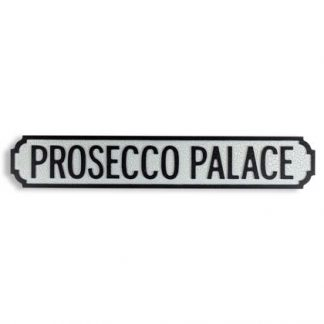 Add some fun to the garden or the kitchen with this wooden antiqued prosecco palace road sign The perfect gift for a fizz lover! 73 x 12 x 2cm.